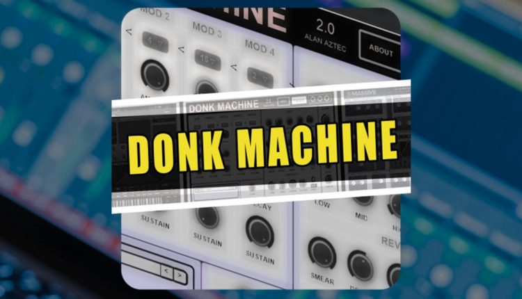 Donk Machine 2 | Free Donk VST Synth Download | Free VSTs