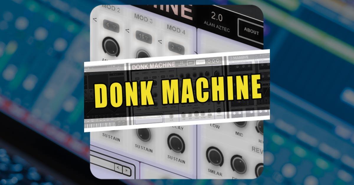 Donk Machine 2 - Free VST Download